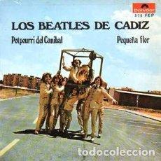 Discos de vinilo: EPS, LOS BEATLES DE CADIZ. POTPOURRI DEL CANIBAL, PEQUEÑA FLOR..... SINGLE-8948. Lote 289879493