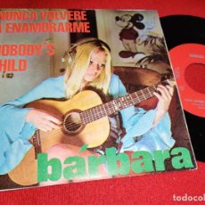 Discos de vinilo: BARBARA NUNCA VOLVERE A ENAMORARME/NOBODY'S CHILD 7'' SINGLE 1970 PUSSY. Lote 289884523