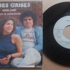 Discos de vinilo: NUBES GRISES / HABLAME / SINGLE 7 PULGADAS. Lote 289891763