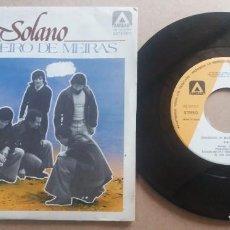 Discos de vinilo: SOLANO / CURANDEIRO DE MEIRAS / SINGLE 7 PULGADAS. Lote 289892508