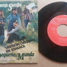 Discos de vinilo: NUESTRO PEQUEÑO MUNDO / MAMA SAMBA / SINGLE 7 PULGADAS. Lote 289892743