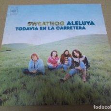 Discos de vinilo: SWEATHOG (SINGLE) HALLELUJAH AÑO – 1971. Lote 289911153