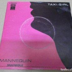 Discos de vinilo: TAXI-GIRL (SINGLE) MANNEQUIN AÑO – 1980. Lote 289911463