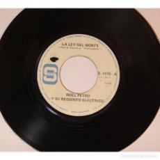 Discos de vinilo: NOEL PETRO Y SU REQUINTO ELECTRICO - LA LEY DEL MONTE / EL NEGRO BUBA, VINILO, 45RPM.. Lote 289943823