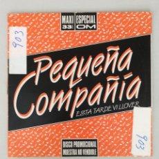 Discos de vinilo: PEQUEÑA COMPAÑÍA. ESTA TARDE VI LLOVER. Lote 290005373