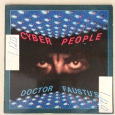 Discos de vinilo: CYBER PEOPLE. DOCTOR FAUSTU'S. Lote 290019903