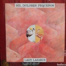 Discos de vinilo: MIL DOLORES PEQUEÑOS–LADY LAZARUS. LP VINILO ORIGINAL DE 1992. PERFECTO ESTADO. Lote 290020033