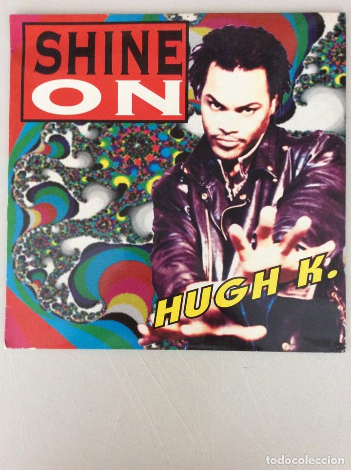 SHINE ON. HUGH K (Música - Discos de Vinilo - Maxi Singles - Otros estilos)