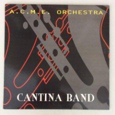 Discos de vinilo: A.C.M.E. ORCHESTRA. CANTINA BAND. Lote 290021468