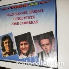 Dischi in vinile: TRES 33 VOLUMEN 8. TRES LPS SERRAT - CARRERAS - CHIQUETETE. Lote 290032743