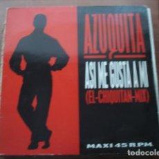 Discos de vinilo: AZUQUITA  ASI ME GUSTA A MI (EL-CHIQUITAN-MIX). Lote 290038343