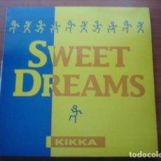 Discos de vinilo: KIKKA  SWEET DREAMS. Lote 290065878