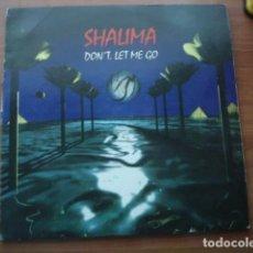 Discos de vinilo: SHALIMA DON'T LET ME GO. Lote 290076593
