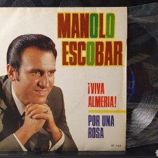 Discos de vinilo: SINGLE/ MANOLO ESCOBAR/ VIVA ALMERIA/ POR UNA ROSA   / *REF.A.18*. Lote 290136828