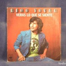 Discos de vinilo: RIGO TOVAR - VERAS LO QUE SE SIENTE - SINGLE. Lote 290512863