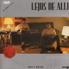 Discos de vinilo: ANA Y SILVIA - LEJOS DE ALLI / MAXI SINGLE DALBO DE 1989 / BUEN ESTADO RF-10523. Lote 290595078