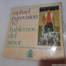 Discos de vinilo: RAPHAEL - EUROVISION 67 / HABLEMOS DEL AMOR + 3. Lote 290812838