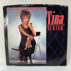 Discos de vinilo: SINGLE TINA TURNER - BETTER BE GOOD TO ME - USA - AÑO 1984. Lote 290973988