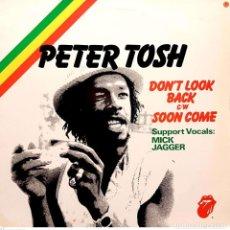 Discos de vinilo: PETER TOSH – DON'T LOOK BACK / SOON COME. Lote 290977873
