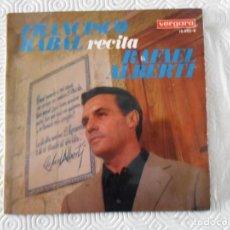 Discos de vinilo: FRANCISCO RABAL RECITA RAFAEL ALBERTI. SINGLE CON 10 POELMAS. DISCOS VERGARA. 1967.. Lote 291175403