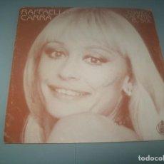 Discos de vinil: RAFFAELLA CARRÀ - CUANDO CALIENTA EL SOL ..SINGLE DE HISPAVOX - 1984 - ESPAÑOL. Lote 291533263