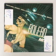 Discos de vinilo: BOLERO MIX. MAX-HIM, FANCY KEN LASZLO JIMMY BO HORNE BRIAN. Lote 291579363