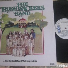 Discos de vinilo: THE BUSHWACKERS BAND* – AND THE BAND PLAYED WALTZING RELEASE 1976 IRLANDA FOLK AUSTRALIA. Lote 291840913