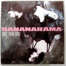 Discos de vinilo: BANANARAMA - ONLY YOUR LOVE - MAXI LONDON RECORDS 1990 BPY. Lote 291880168
