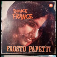 Discos de vinilo: D. LPS. FAUSTO PAPETTI, DOUCE FRANCE 1970.. Lote 291905538