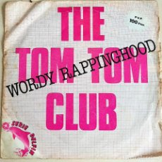 Dischi in vinile: THE TOM TOM CLUB, WORDY RAPPINGHOOD, ESPAÑA 1981,ISLAND RECORDS B-103.261 (VG_VG+). Lote 291984358