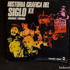 Discos de vinilo: HISTORIA GRÁFICA DEL SIGLO XX / IMÁGENES Y SONIDOS / EDICIONES URBIÓN / SINGLE-DOCUMENTOS SONOROS.. Lote 292080158