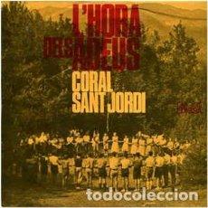 Discos de vinilo: CORAL SANT JORDI – L'HORA DELS ADEUS- EP EDIGSA 1965. Lote 292106623
