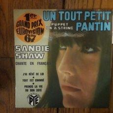 Discos de vinilo: SANDIE SHAW - UN TOUT PETIT PANTIN + J'AI REVE DE LUI + PRENDS LA VIE DU BON COTE + TOUT EST. Lote 292107523