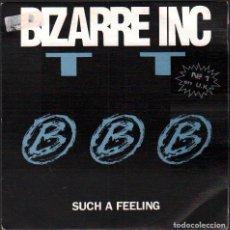 Discos de vinilo: BIZARRE INC - SUCH A FEELING / SINGLE BLANCO Y NEGRO MUSIC / BUEN ESTADO RF-5945. Lote 292144948