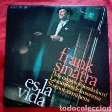 """Discos de vinilo: 1966 ANTIGUO VINILO 7 """"45 RPM, EP FRANK SINATRA. ES LA VIDA, ¡ME ESTÁS VOLVIENDO LOCO!,..... Lote 292156128"""