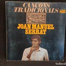 Discos de vinilo: JOAN MANUEL SERRAT / CANÇONS TRADICIONALS / LP-GATEFOLD - EDIGSA-1967 / MBC. ***/***. Lote 292165298