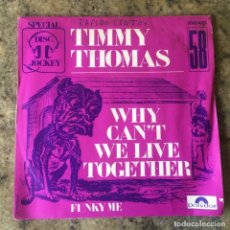 Discos de vinil: TIMMY THOMAS - WHY CANT WE LIVE TOGETHER . SINGLE. 1972 FRANCIA. Lote 292295578