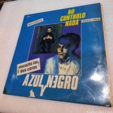 Discos de vinilo: AZUL Y NEGRO - NO CONTROLO NADA. Lote 292296048