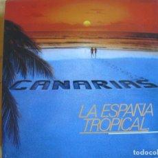 Discos de vinilo: MAXI - CANARIAS - LA ESPAÑA TROPICAL (TWO VERSIONS) (PROMOCIONAL ESPAÑOL, AUDIO VIDEO 1985). Lote 292325808