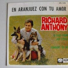 Discos de vinilo: RICHARD ANTHONY. EN ARANJUEZ CON TU AMOR. AÑOS 60.. Lote 292351633