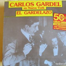 Discos de vinil: LP - CARLOS GARDEL - EN NUEVA YORK, EL GARDELAZO (SPAIN, RCA RECORDS 1983). Lote 292365468
