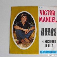 Discos de vinilo: VÍCTOR MANUEL. UN LABRADOR EN LA CIUDAD . AÑOS 60.. Lote 292508283