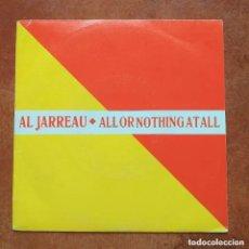 Discos de vinilo: AL JARREAU - ALL OR NOTHIN AT ALL (SG) 1988 PROMO!!!!!. Lote 292511168