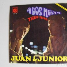 Discos de vinilo: JUAN & JUNIOR. A DOS NIÑAS.. AÑOS 60.. Lote 292511853