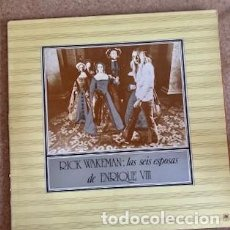 Discos de vinilo: RICK WAKEMAN - LAS SEIS ESPOSA DE ENRIQUE VIII. Lote 292554963