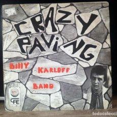 Discos de vinilo: CRAZY PAVING- BILLY KARLOFF BAND- SINGLE --- CHAPA DISCOS --- SPAIN ORIGINAL 1978. Lote 292557513