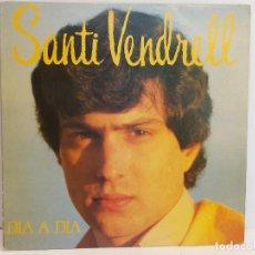 Discos de vinilo: SANTI VENDRELL / DIA A DIA / LP - PDI-1986 / MBC. ***/*** LETRAS. Lote 292560723