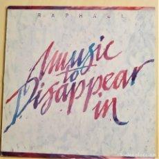 Discos de vinilo: RAPHAEL - MUSIC TO DISAPPEAR IN , ESPAÑA 1990, SONIFOLK– F-107, (VG+_VG+). Lote 292568778