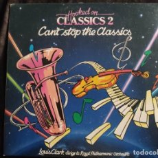 Discos de vinilo: HOOKED ON CLASSICS 2 -ROYAL PHILARMONIC ORCHESTRA- LOUIS CLARK N.70. Lote 292958303