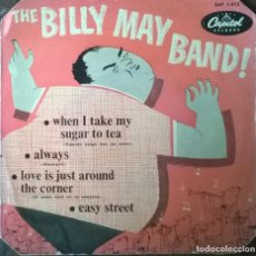 Discos de vinilo: BILLY MAY BAND. WHEN I TAKE MY SUGAR TO TEA/ ALWAYS/ LOVE IS JUST AROUND THE CORNER/EASY STREET 1953. Lote 293141398